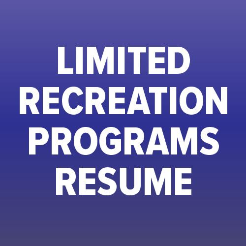 Limited Recreation Programs Resume